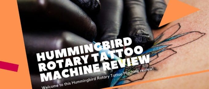 Hummingbird Rotary Tattoo Machine review