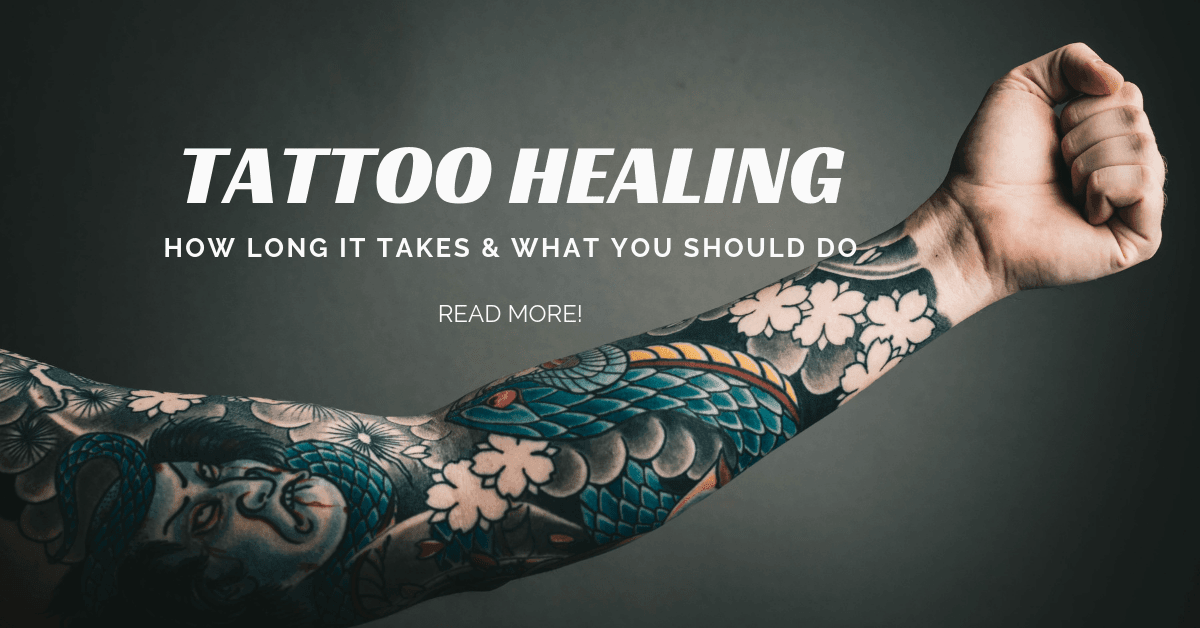 How Long Does It Take for a Tattoo to Heal