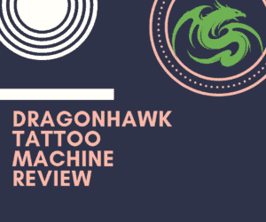 Dragonhawk Tattoo Machine Review
