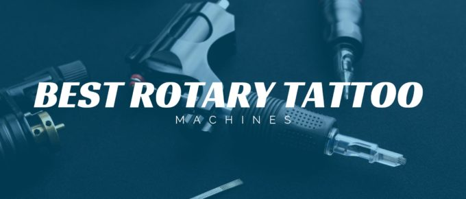 Best Rotary Tattoo Machines