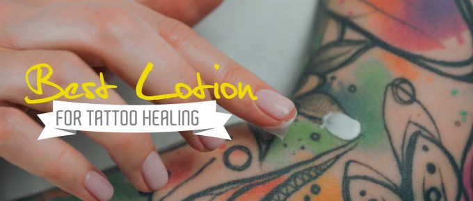 Best Lotion for Tattoo Healing