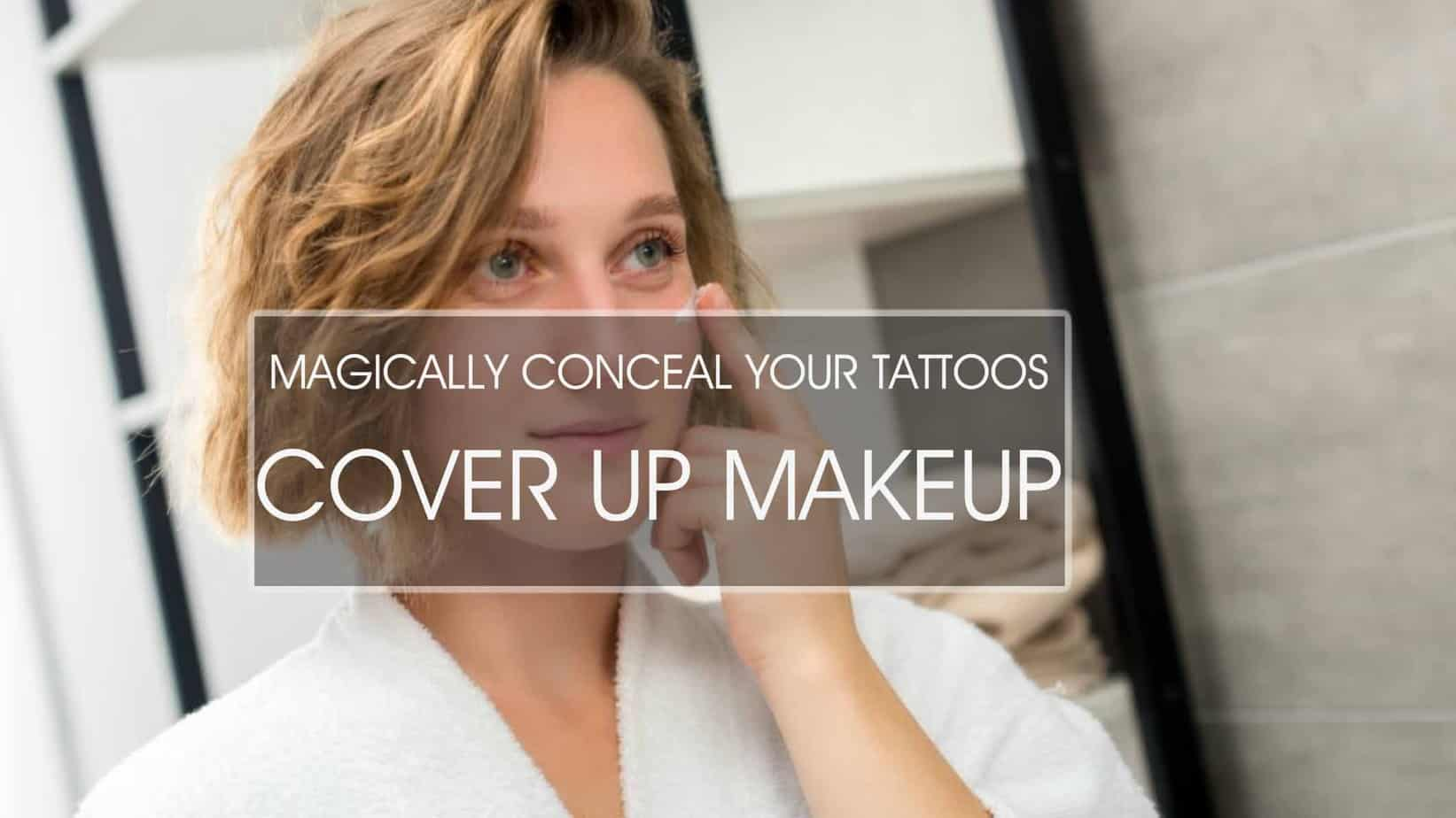Best Tattoo Cover up Makeup Reviews