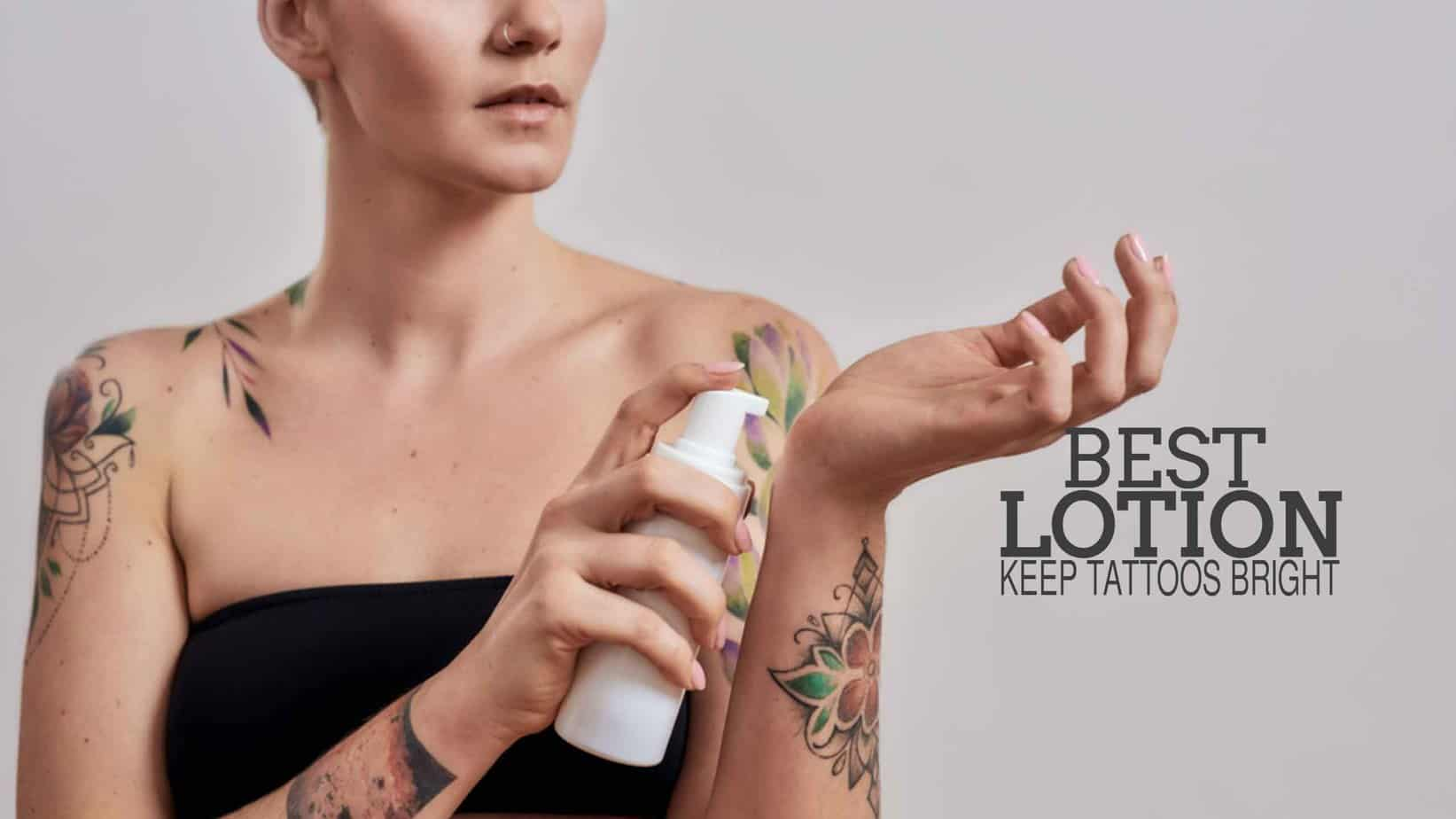 Best Lotion to Keep Tattoos Bright