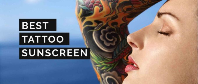 Best Tattoo Sunscreen to Protect & Prevent Fading