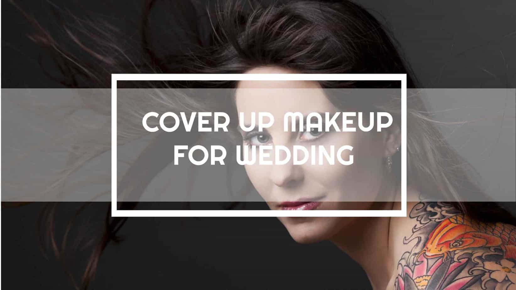 TATTOO COVER UP MAKEUP FOR WEDDING